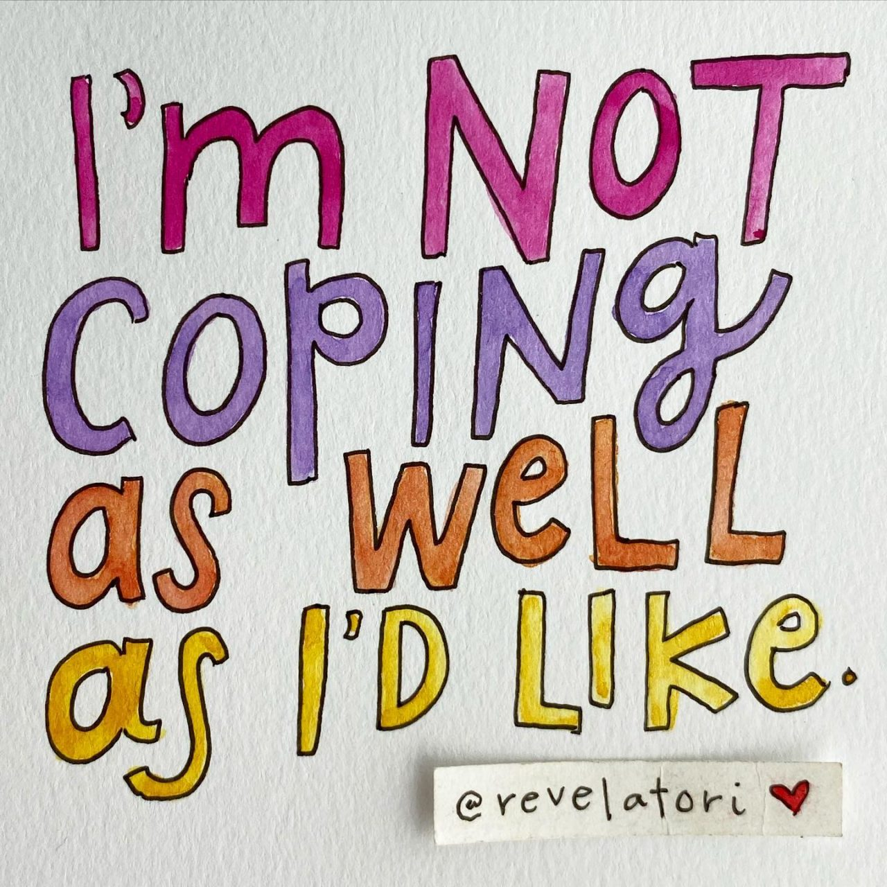 """I'm not coping as well as I'd like…"""